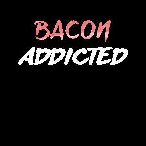 Bacon Addicted Fleischesser Geschenkidee