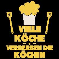 Lustig Koch Spruch Geschenk Köchin verderben