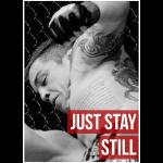 Just stay Still