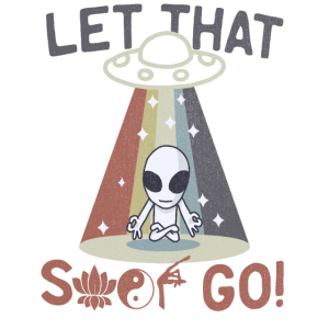 Let that Shit Go Shirt Retro Alien T-Shirt