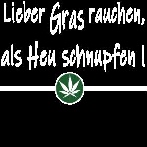 Lieber Gras rauchen, Hanf Humor T-Shirt Geschenk