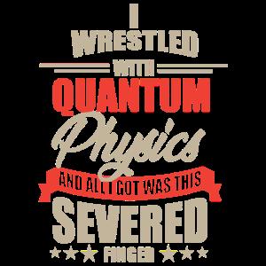 Ich habe mit der Quantenphysik gerungen Shirt