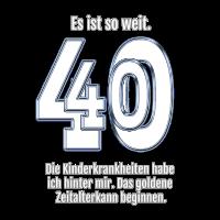 Lustiger und origineller Spruch zum 40. Geburtstag
