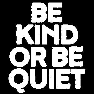 Sei nett oder sei ruhig