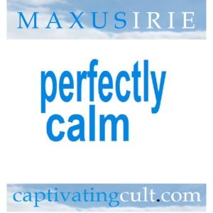 Maxus Irie - Perfectly Calm