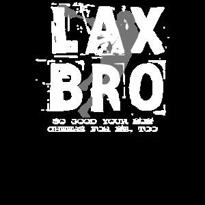 Lax Bro - so gut, dass deine Mutter auch für mich jubelt