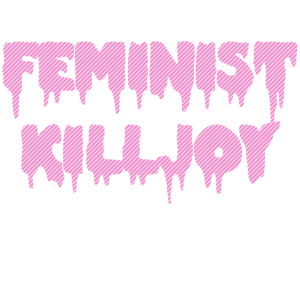 Killjoy Feministin