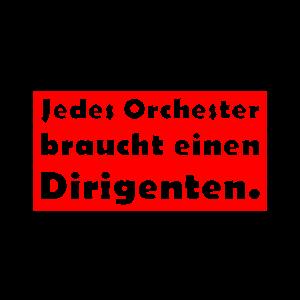 Jedes Orchester braucht einen Dirigenten.