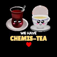 We Have Chemis Tea Cute Tea Pun