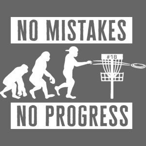 Disc golf - No mistakes, no progress - White