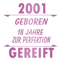 2001 18 Geburtstag Gereift zur Perfektion