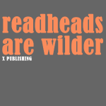Readheads are wilder - X Publishing