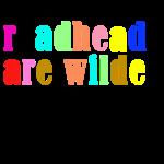 Readheads are wilder - X Publishing