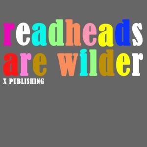 Readheads are wilder X Publishing