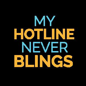 My hotline never blings! Spruch Lustig Geschenk
