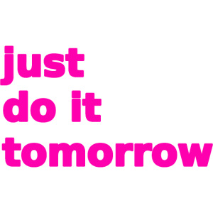 just do it tomorrow pink