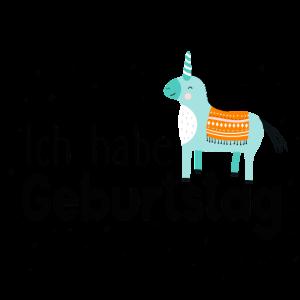 Ich habe Geburtstag - Einhorn, Happy Birthday