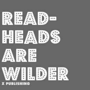 Readheads are wilder