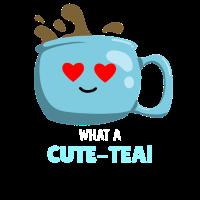What A Cute Tea Cute Tea Pun