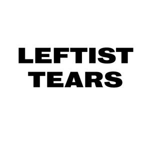 Leftist Tears