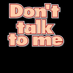 Don't Talk To Me - red mich nicht an - Retro