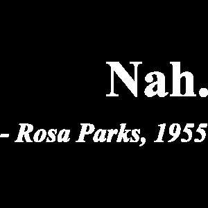 Nah Rosa Parks Zitat