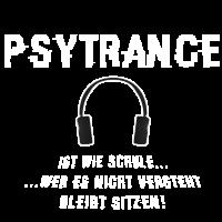 Psytrance ist wie Schule ...