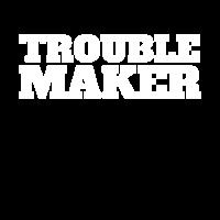 Troublemaker Trouble Maker Hier Kommt Ärger Stress