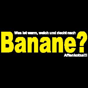 Was ist warm, weich und riecht nach Banane?