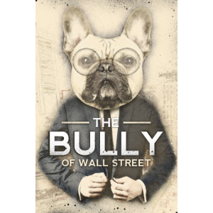 The Bully of Wall Street