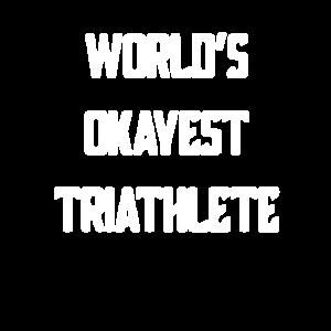 Worlds Okayest Triathlet