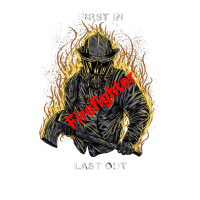 First In Last Out Firefighter