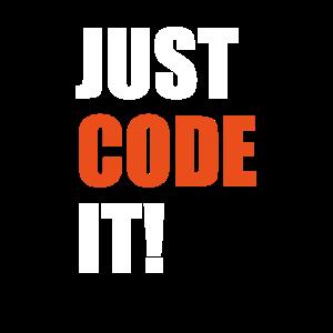 Just Code it Programmierer Geek Coding Nerd IT