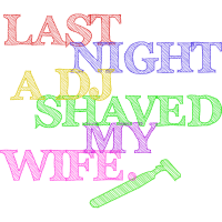 Last Night A DJ Shaved My Wife - multicoloured