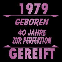 1979 Geburtsjahr 40 Jahre Geburstag zur Perfektion
