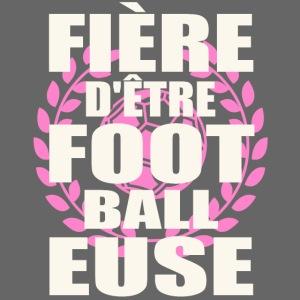 Fière d'être footballeuse - foot féminin
