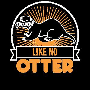 Like No Otter - Wie kein anderer - Geschenk schenk