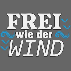 Frei Wie Der Wind - stehe zu Deiner Freiheit