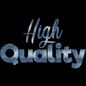 Hohe Qualität