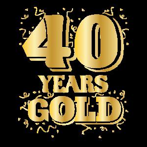 Geburtstag 40 Years gOLD Runder Geburtstag