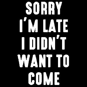 I'm Sorry I'm Late