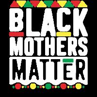 Black Mothers Matter Gift für Mütter