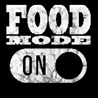 FOOD MODE ON Essen Modus an Essen