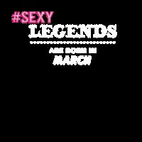 sexy Legenden werden im März geboren