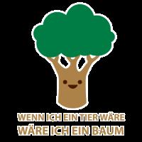 Sei ein Baum!