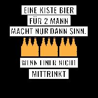 EINE KISTE BIER FÜR 2 MANN MACHT NUR DANN SINN