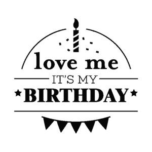 love me it's my birthday