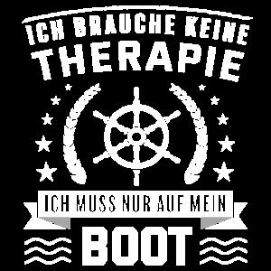 Ich brauche keine Therapie. Auf das Boot. Geschenk