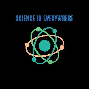 Science is everywhere ... Wissenschaft ist überall