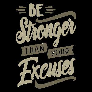 Sei stärker als deine Ausreden